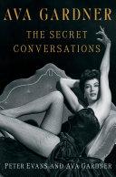 Ava Gardner: The Secret Conversations