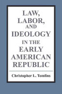 Law  Labor  and Ideology in the Early American Republic