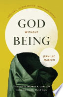 """""""God Without Being: Hors-Texte, Second Edition"""" by Jean-Luc Marion, Thomas A. Carlson, David Tracy"""