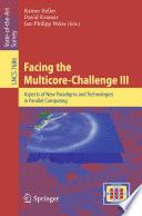 Facing The Multicore Challenge III