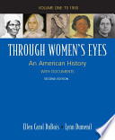 Through Women's Eyes, Volume 1: To 1900  : An American History with Documents