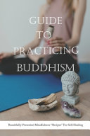 Guide To Practicing Buddhism