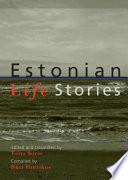 """Estonian Life Stories"" by Tiina Kirss, Rutt Hinrikus"