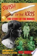 Swish of the Kris  the Story of the Moros  Authorized and Enhanced Edition