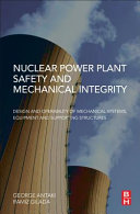 Nuclear Power Plant Safety and Mechanical Integrity