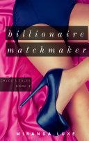 Billionaire Matchmaker (An Erotic Short)