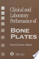 Clinical and Laboratory Performance of Bone Plates