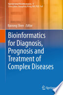 Bioinformatics for Diagnosis  Prognosis and Treatment of Complex Diseases
