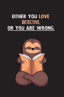 Either You Love Detective, Or You Are Wrong.