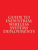 Guide to Industrial Wireless Systems Deployments