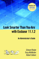 Look Smarter Than You Are with Essbase 11 1 2  An Administrator s Guide
