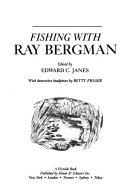 Fishing with Ray Bergman