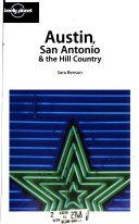 Austin  San Antonio   the Hill Country