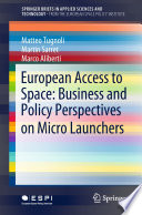 European Access to Space  Business and Policy Perspectives on Micro Launchers