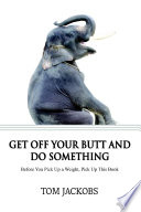 Get Off Your Butt and Do Something