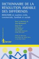 Dictionnaire de la résolution amiable des différends
