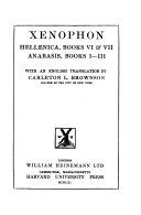Xenophon  Hellenica  Books VI VII  Anabasis  Books I III