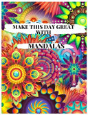 Make This Day Great with Mandalas