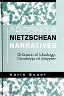 Adorno's Nietzschean Narratives