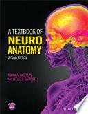 """A Textbook of Neuroanatomy"" by Maria A. Patestas, Leslie P. Gartner"