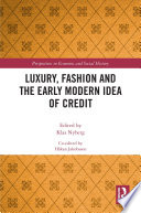 Luxury  Fashion and the Early Modern Idea of Credit