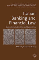 Italian Banking and Financial Law: Supervisory Authorities and Supervision