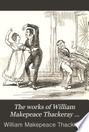 The Works of William Makepeace Thackeray     Book PDF