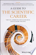 """A Guide to the Scientific Career: Virtues, Communication, Research, and Academic Writing"" by Mohammadali M. Shoja, Anastasia Arynchyna, Marios Loukas, Anthony V. D'Antoni, Sandra M. Buerger, Marion Karl, R. Shane Tubbs"