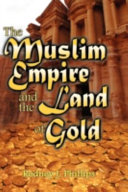 The Muslim Empire and the Land of Gold