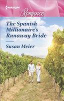 The Spanish Millionaire s Runaway Bride