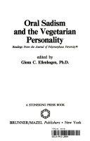 Oral Sadism and the Vegetarian Personality Book