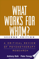 """What Works for Whom?: A Critical Review of Psychotherapy Research"" by Anthony Roth, Peter Fonagy"
