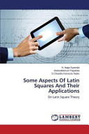 Some Aspects Of Latin Squares And Their Applications