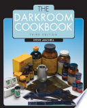 """The Darkroom Cookbook"" by Steve Anchell"