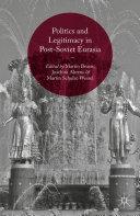 Politics and Legitimacy in Post-Soviet Eurasia [Pdf/ePub] eBook