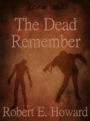 The Dead Remember
