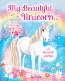 My Beautiful Unicorn: A Magical Journal