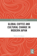 Global Coffee and Cultural Change in Modern Japan