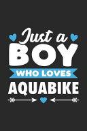 Just a Boy Who Loves Aquabike