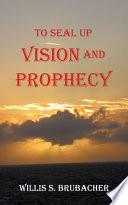 To Seal Up Vision and Prophecy