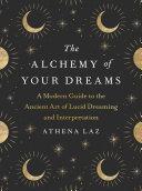 The Alchemy of Your Dreams [Pdf/ePub] eBook
