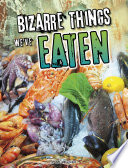 Bizarre Things We Ve Eaten