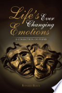 Life's Ever Changing Emotions  : A Collection of Poems