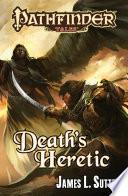 Pathfinder Tales  Death s Heretic