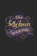 I m a Belly Dancer I Get Belly Laughs Book PDF
