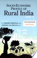 Socio Economic Profile Of Rural India Series Ii Eastern India Orissa Jharkhand West Bengal Bihar And Uttar Pradesh
