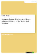 Literature Review  The Ascent of Money  A Financial History of the World  Niall Ferguson