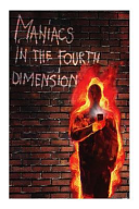 Maniacs in the Fourth Dimension