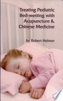 Treating Pediatric Bed wetting with Acupuncture   Chinese Medicine