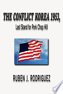 The Conflict Korea 1953  Last Stand for Pork Chop Hill